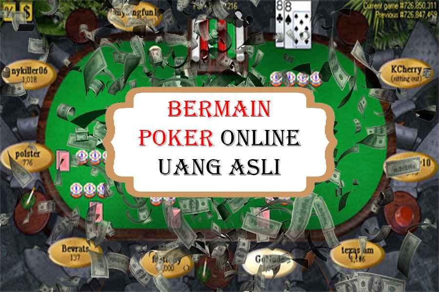 Bermain Poker Online Uang Asli.