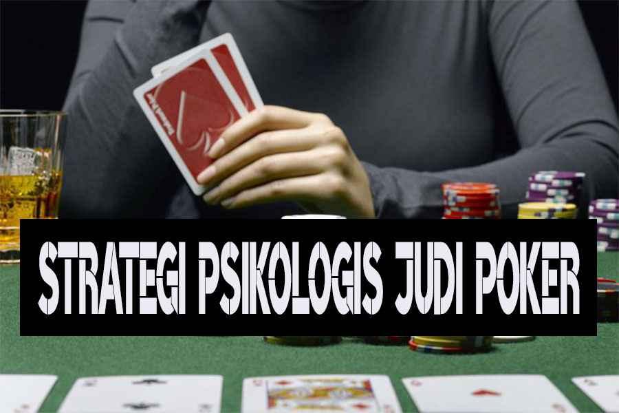 Strategi Psikologis Judi Poker